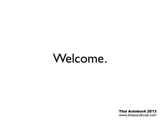 Thai Autobook 2013 www.thaiautobook.com Welcome.