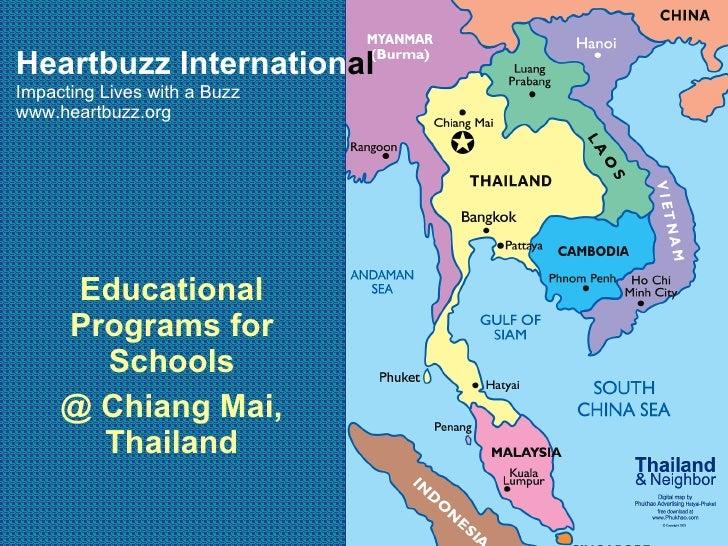 Heartbuzz Internation al Impacting Lives with a Buzz www.heartbuzz.org Educational Programs for Schools @ Chiang Mai, Thai...