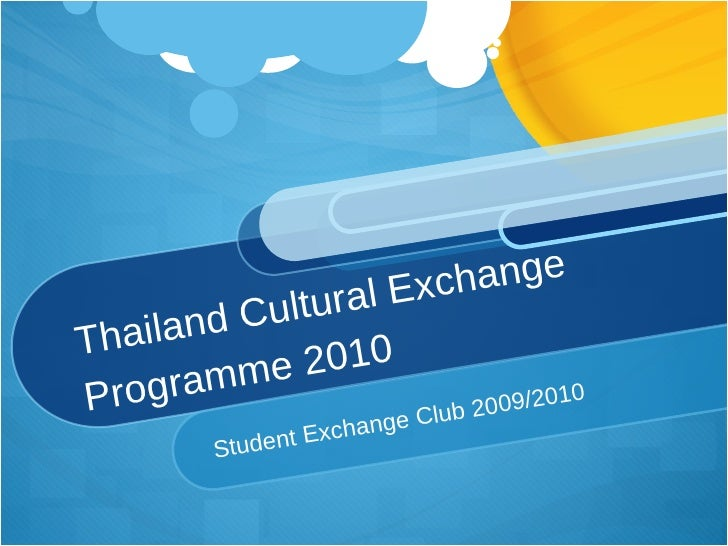 Thailand Cultural Exchange Programme 2010 Student Exchange Club 2009/2010