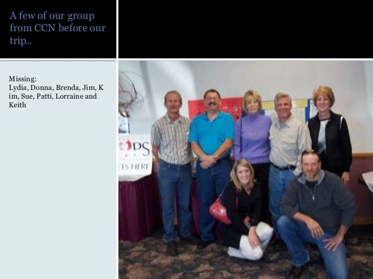 A few of our group from CCN before our trip..<br />Missing:<br />Lydia, Donna, Brenda, Jim, Kim, Sue, Patti, Lorraine and ...