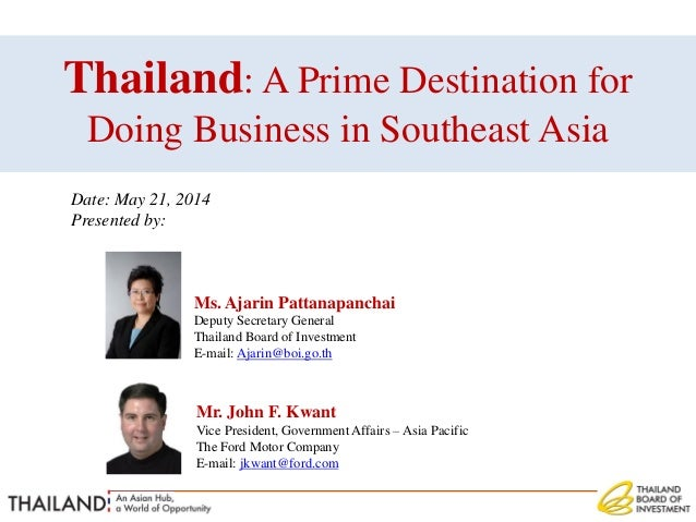 Ms. Ajarin Pattanapanchai Deputy Secretary General Thailand Board of Investment E-mail: Ajarin@boi.go.th Thailand: A Prime...