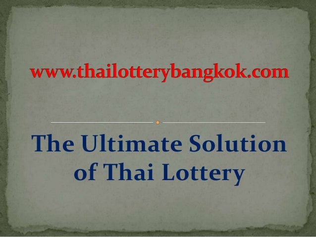 The Ultimate Solution of Thai Lottery