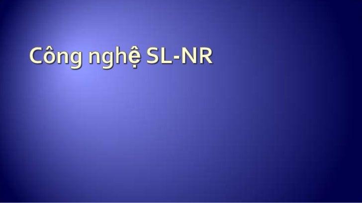 Công nghệ SL-NR<br />