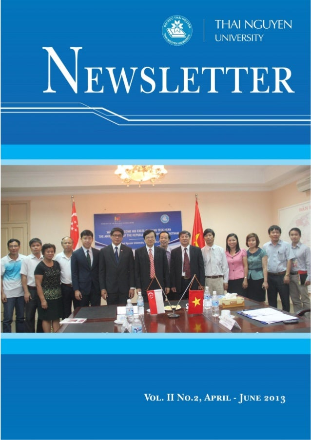 VOLUME II NO. 2  APRIL-JUNE 2013  Thai Nguyen University Newsletter  CONTENTS EDITORIAL  TNU takes a big leap forward  1 ...