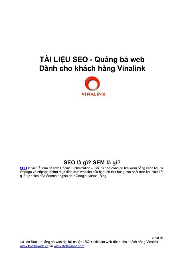 TÀI LIỆU SEO - Quảng bá webDành cho khách hàng VinalinkSEO là gì? SEM là gì?SEO là viết tắt của Search Engine Optimization...