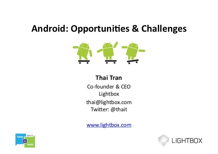 Android: Opportuni-es & Challenges                      Thai Tran                 Co-‐founder & CEO    ...