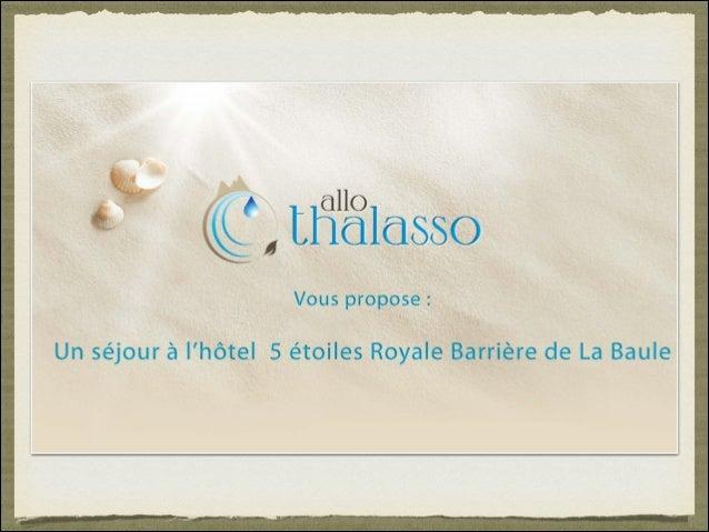 HÔTEL THALASSO ROYAL BARRIÈRE 5 ÉTOILES LA BAULE
