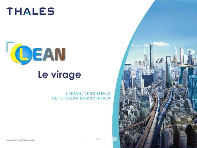 www.thalesgroup.com OPEN Le virage L INISAN / JP BOISSEAUX 18/11/15 LEAN TOUR BORDEAUX