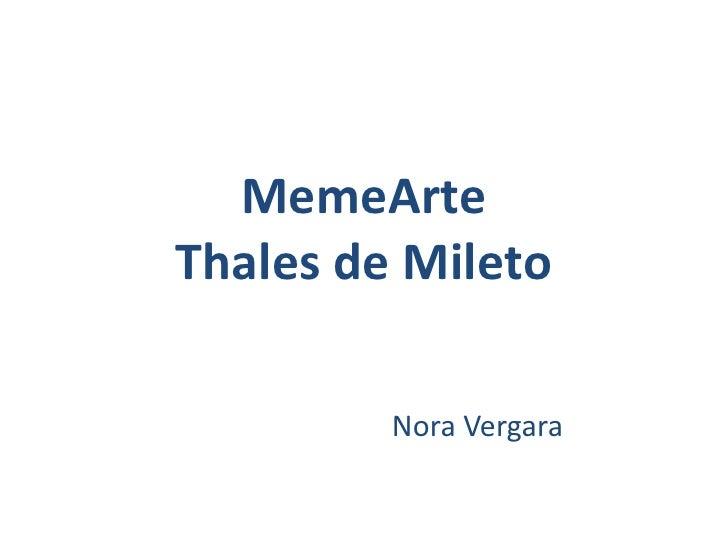 MemeArteThales de Mileto<br />                               Nora Vergara<br />
