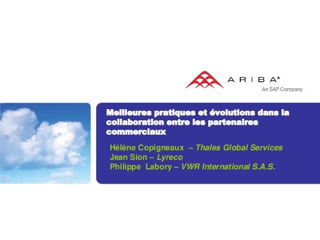 Meilleures pratiques et évolutions dans lacollaboration entre les partenairescommerciauxHélène Copigneaux – Thales Global ...