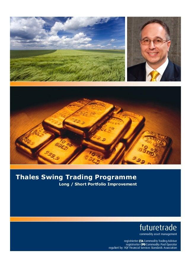 Thales Swing Trading Programme Long / Short Portfolio Improvement futuretrade commodity asset management registrierter CTA...