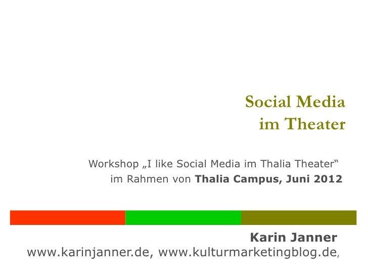 Social Media im Theater - ThaliaCampus Workshop, Thalia Theater Hamburg