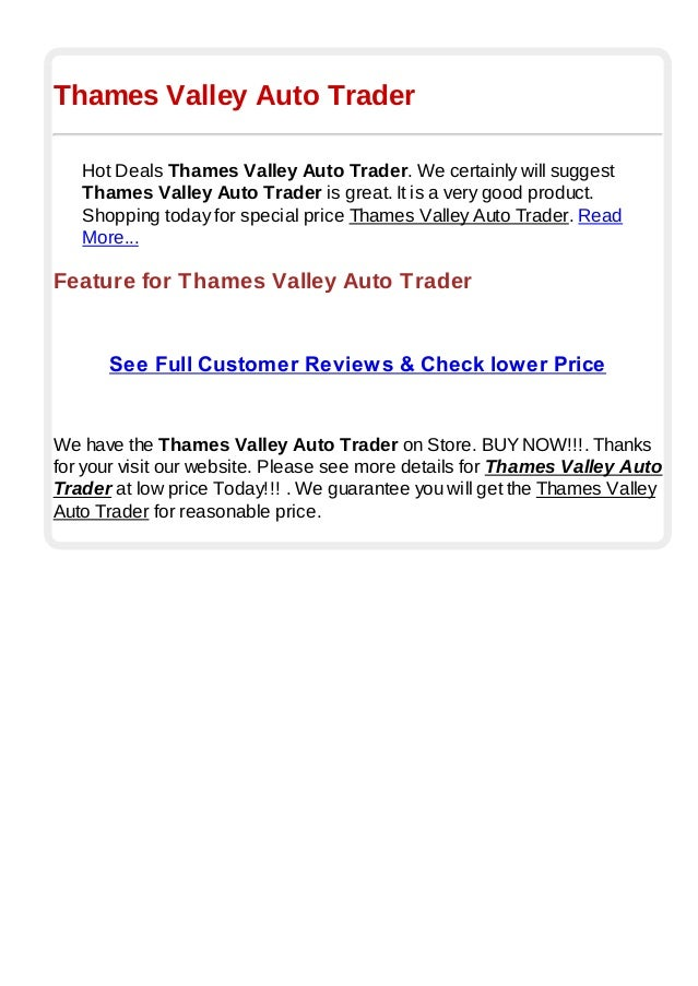 Thames Valley Auto TraderHot Deals Thames Valley Auto Trader. We certainly will suggestThames Valley Auto Trader is great....