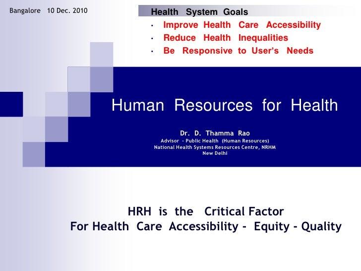 Bangalore   10 Dec. 2010<br />Health   System  Goals<br /><ul><li>Improve  Health   Care   Accessibility