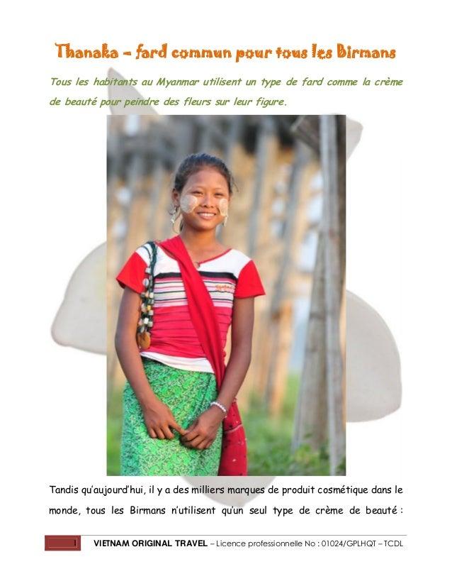Thanaka – fard commun pour tous les Birmans Tous les habitants au Myanmar utilisent un type de fard comme la crème de beau...