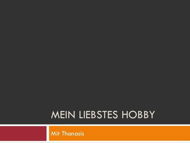 MEIN LIEBSTES HOBBY Mit Thanasis