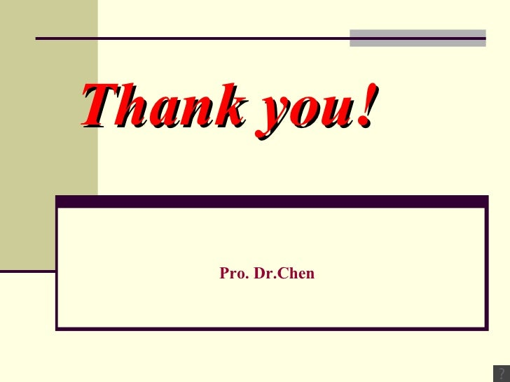Thank you! Pro. Dr.Chen