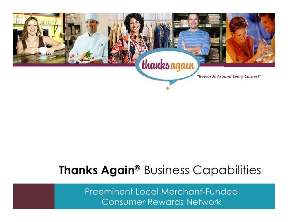 """""""Rewards Around Every Corner!""""     Thanks Again® Business Capabilities     Preeminent Local Merchant-Funded     Tips and t..."""