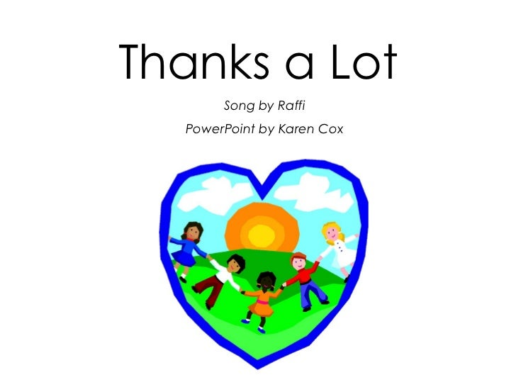 Thanks a Lot Song by Raffi PowerPoint by Karen Cox