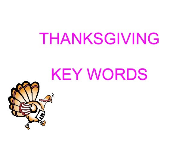 THANKSGIVINGTHANKSGIVING KEY WORDSKEY WORDS