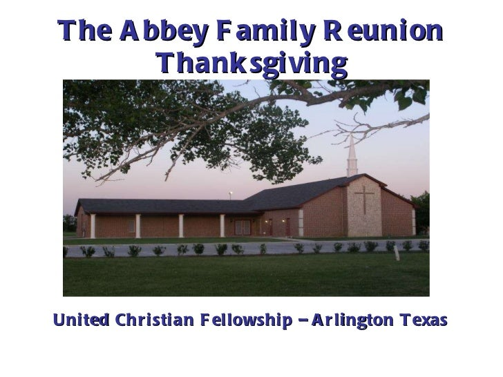 The Abbey Family Reunion Thanksgiving United Christian Fellowship – Arlington Texas