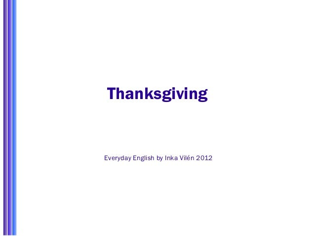 ThanksgivingEveryday English by Inka Vilén 2012