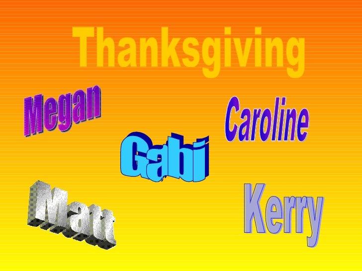 Thanksgiving Caroline Kerry Gabi Megan Matt