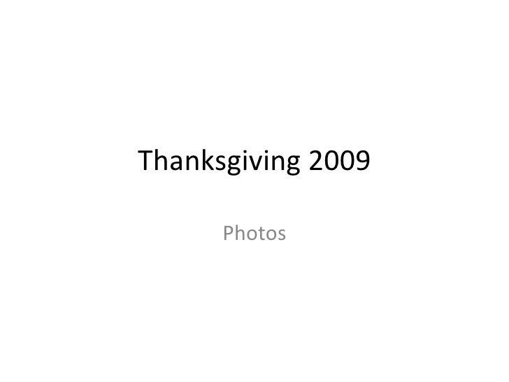 Thanksgiving 2009 Photos