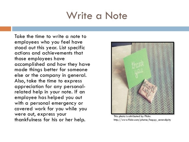 Write a NoteTake the time to write a note toemployees who you feel havestood out this year. List specificactions and achie...