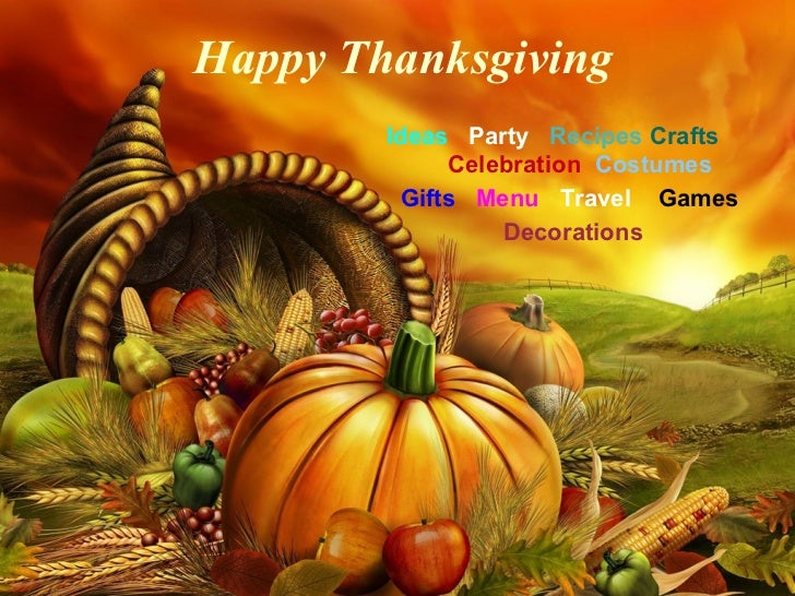 Happy Thanksgiving        Ideas Party Recipes Crafts             Celebration Costumes         Gifts Menu Travel Games     ...