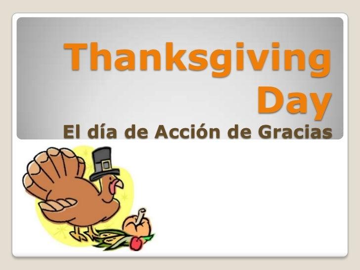 Thanksgiving        DayEl día de Acción de Gracias