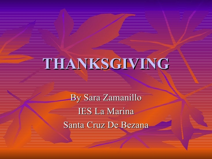 THANKSGIVING By Sara Zamanillo IES La Marina Santa Cruz De Bezana