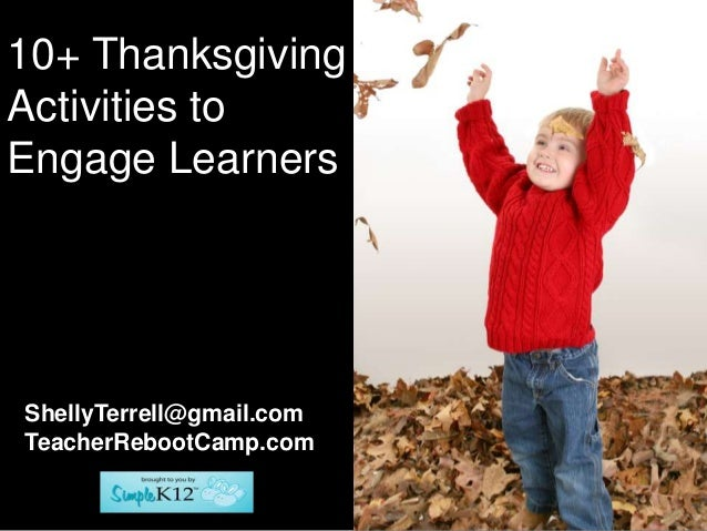 10+ ThanksgivingActivities toEngage LearnersShellyTerrell@gmail.comTeacherRebootCamp.com