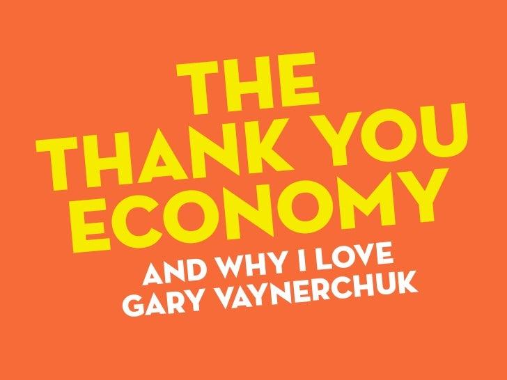 The Thank You Economy + Why I Love Gary Vaynerchuk