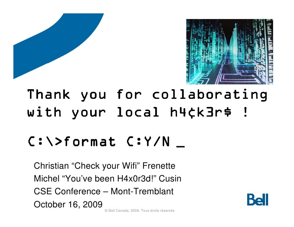 "Thank you for collaborating with your local h4¢k3r$ !                 h4¢ C: C:>format C:Y/N _ Christian ""Check your Wifi""..."
