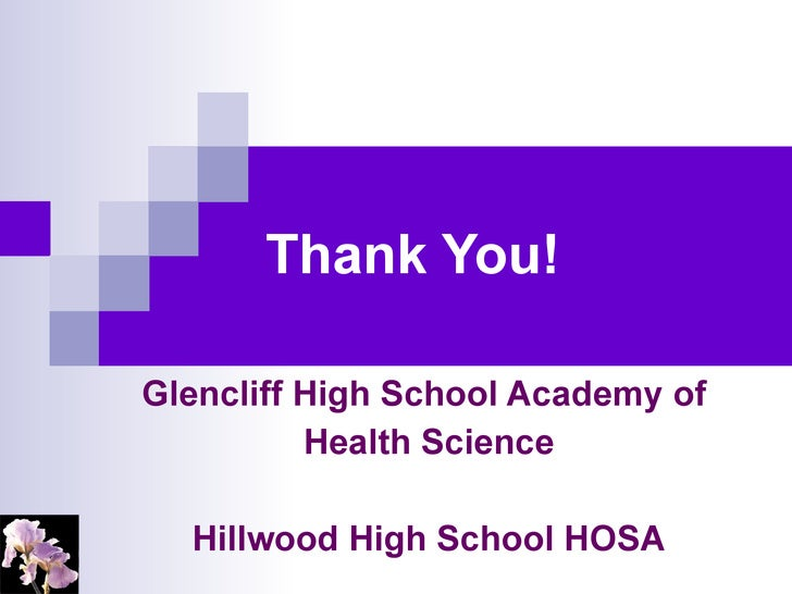 Thank You! Glencliff High School Academy of  Health Science Hillwood High School HOSA