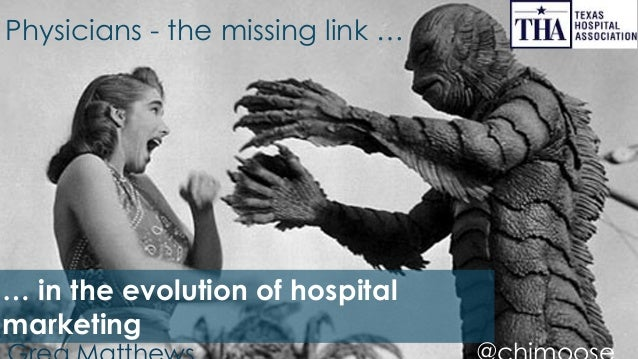Physicians - the missing link … … in the evolution of hospital marketing