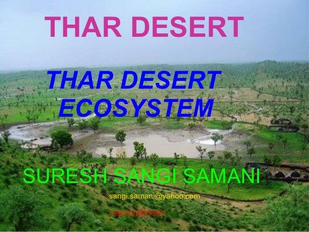 THAR DESERT THAR DESERT  ECOSYSTEMSURESH SANGI SAMANI      sangi.samani@yahoo.com      +923333907567