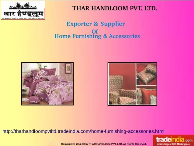 THAR HANDLOOM PVT. LTD. Copyright © 2012-13 by THAR HANDLOOM PVT. LTD. All Rights Reserved. http://tharhandloompvtltd.trad...