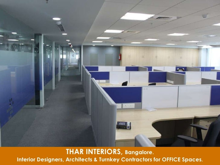 THAR INTERIORS, Bangalore.Interior Designers, Architects & Turnkey Contractors for OFFICE Spaces.