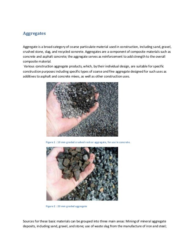 AggregatesAggregate is a broad category of coarse particulate material used in construction, including sand, gravel,crushe...