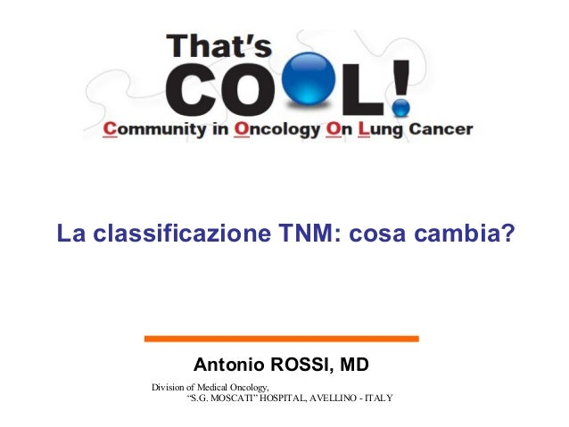 That's cool a rossi la classificazione tnm cosa cambia 24 settembre 2010