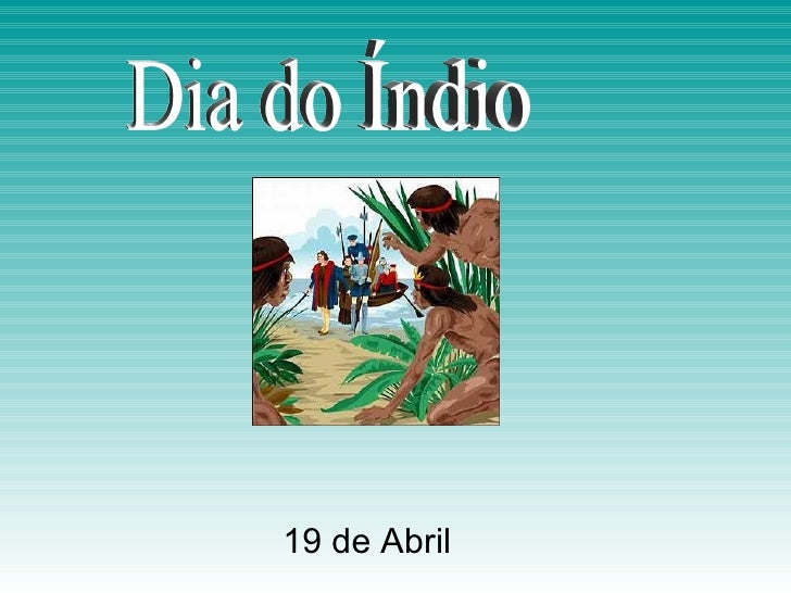 19 de Abril Dia do Índio