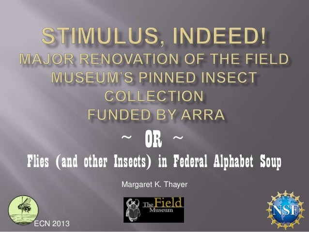 OR  ~  ~  Flies (and other Insects) in Federal Alphabet Soup Margaret K. Thayer  ECN 2013