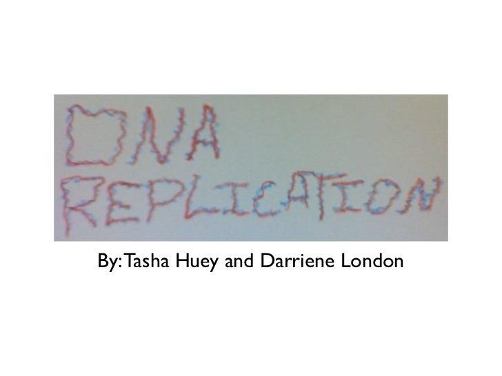 By: Tasha Huey and Darriene London