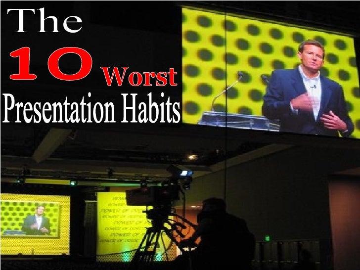 The 10 Worst Presentation Habits