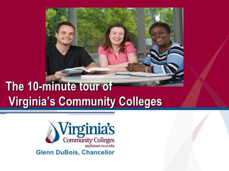 <ul><li>Glenn DuBois, Chancellor </li></ul>The 10-minute tour of  Virginia's Community Colleges