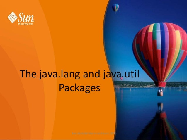 The java.lang and java.util Packages  Ben Abdallah Helmi Architect J2EE