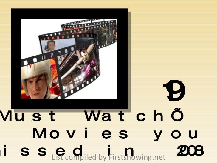 19   'Must Watch'  Movies you missed in  2008 List compiled by Firstshowing.net