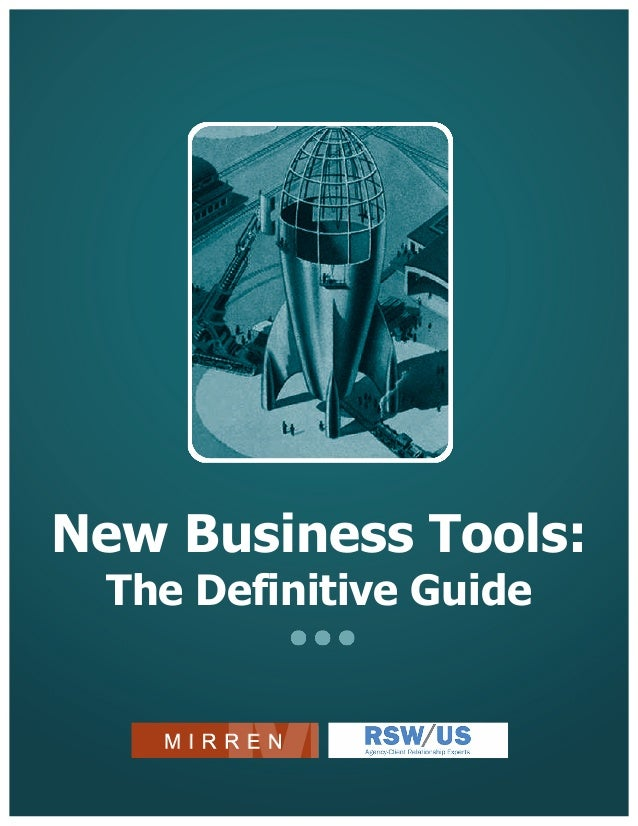 The 2013 Mirren/RSWUS Definitive Guide To New Business Tools